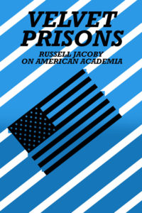 Carceri di velluto: Russell Jacoby all'Accademia Americana
