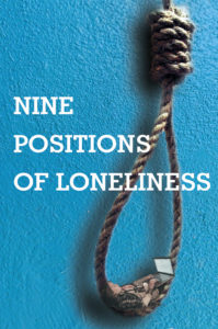 Nine Positions of Loneliness